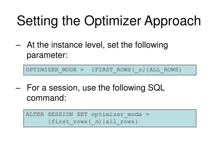 Setting the Optimizer Approach