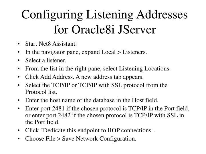 Configuring Listening Addresses for Oracle8i JServer