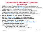 conventional wisdom in computer architecture