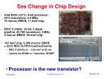 sea change in chip design