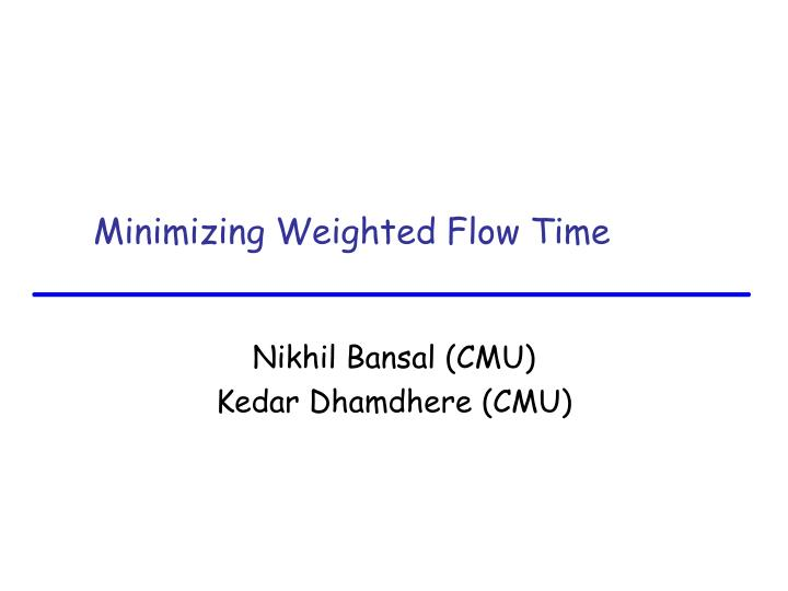 minimizing weighted flow time n.