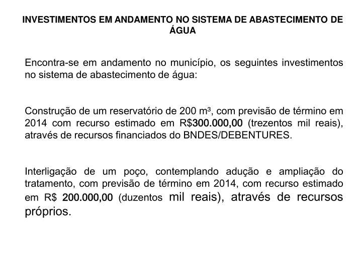 INVESTIMENTOS EM ANDAMENTO NO SISTEMA DE ABASTECIMENTO DE ÁGUA