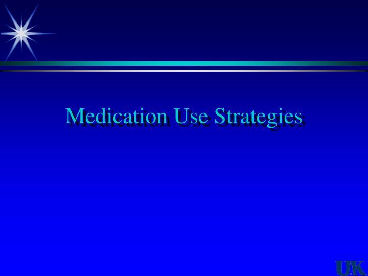 Medication Use Strategies
