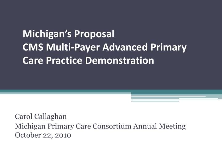 michigan s proposal cms multi payer advanced primary care practice demonstration