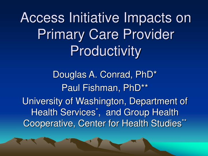 access initiative impacts on primary care provider productivity n.