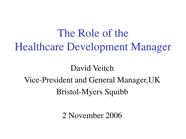 the role of the healthcare development manager n.