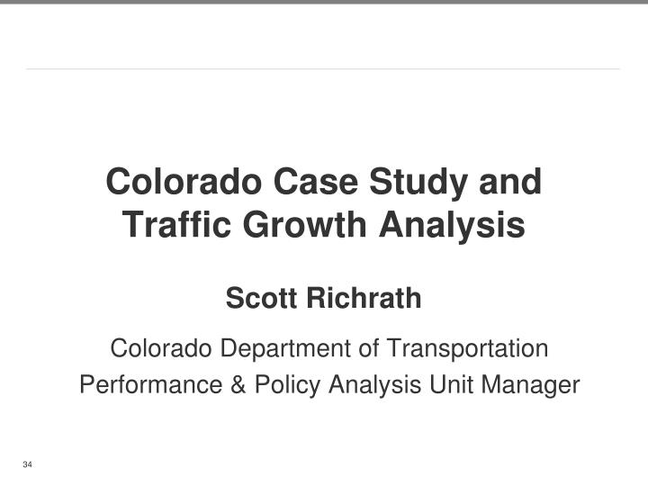Colorado Case Study and Traffic Growth Analysis