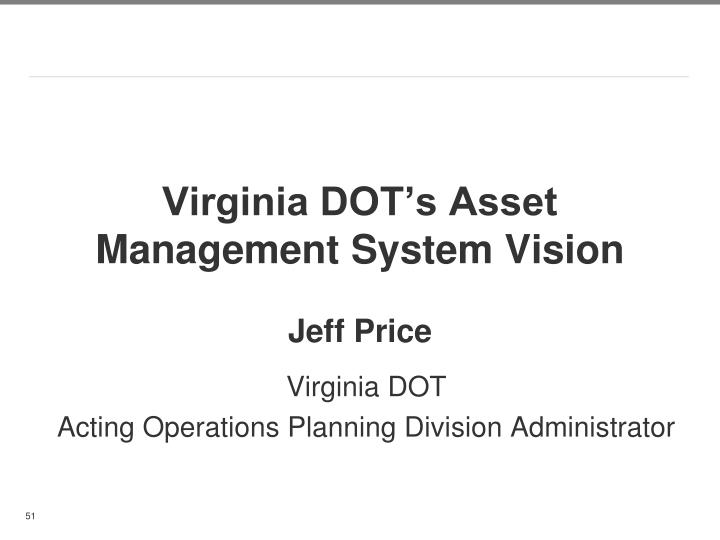 Virginia DOT's Asset Management System Vision