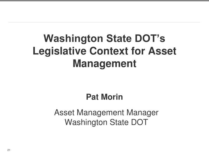 Washington State DOT's Legislative Context for Asset Management