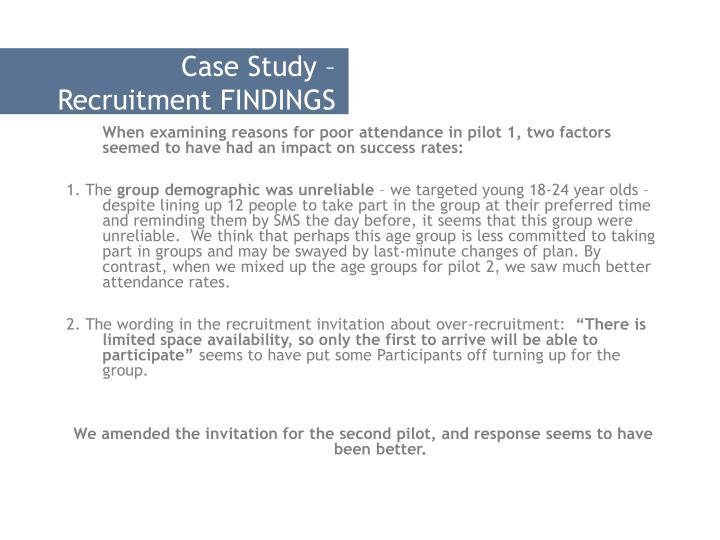 Case Study – Recruitment FINDINGS