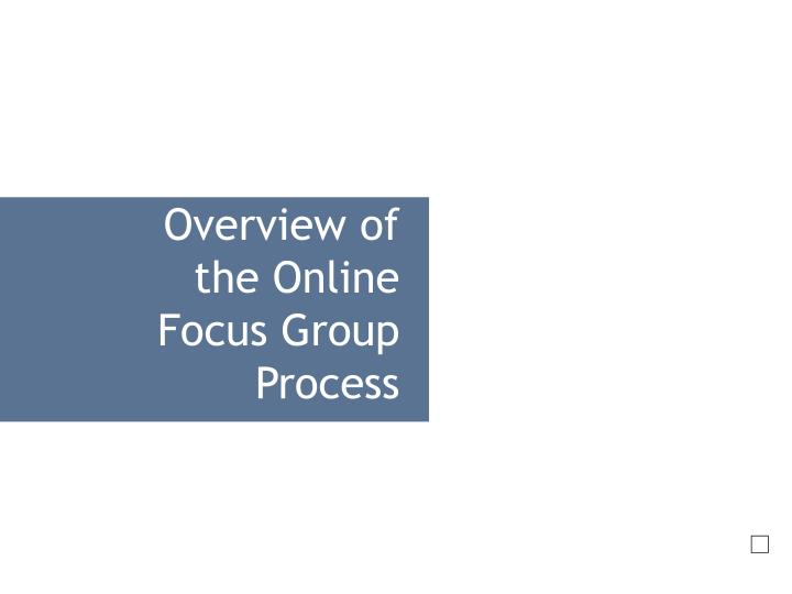 Overview of the Online Focus Group Process