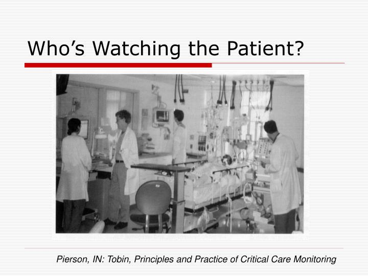 Who's Watching the Patient?