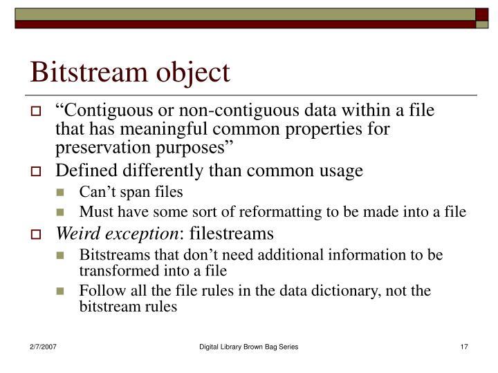 Bitstream object