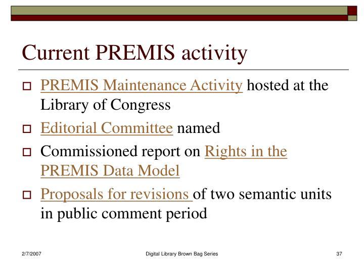 Current PREMIS activity