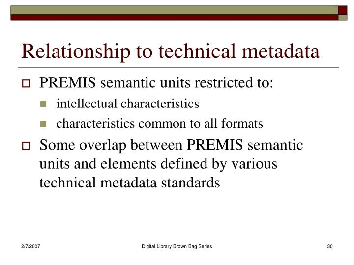 Relationship to technical metadata