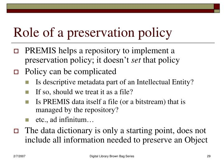 Role of a preservation policy