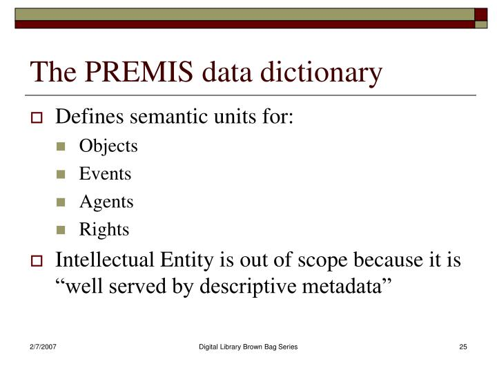 The PREMIS data dictionary