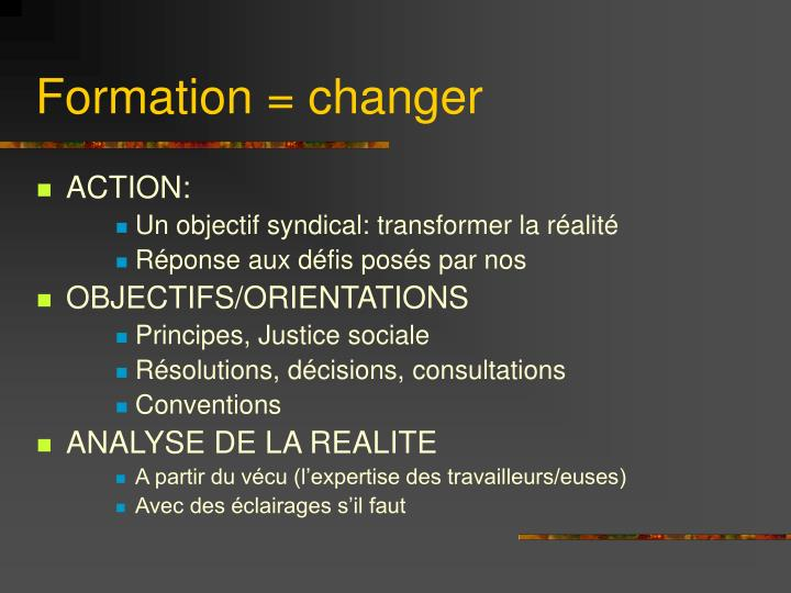 Formation = changer
