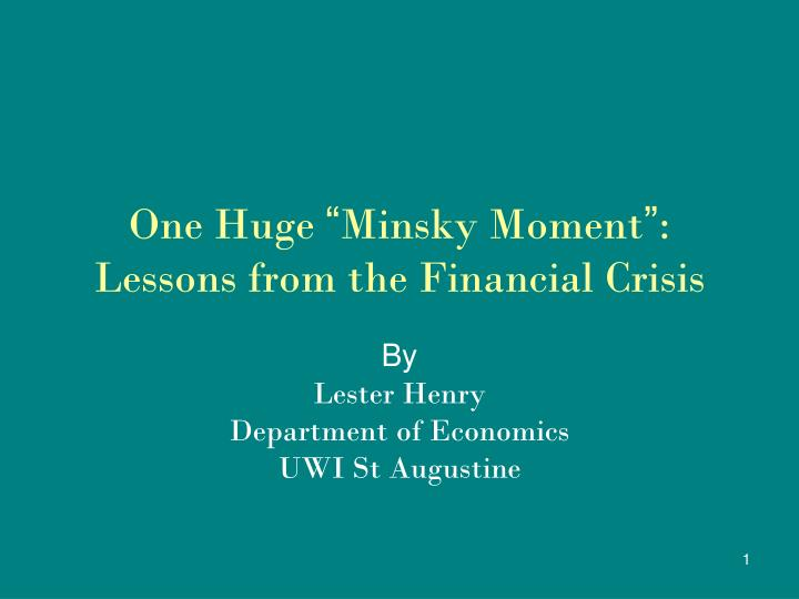 one huge minsky moment lessons from the financial crisis