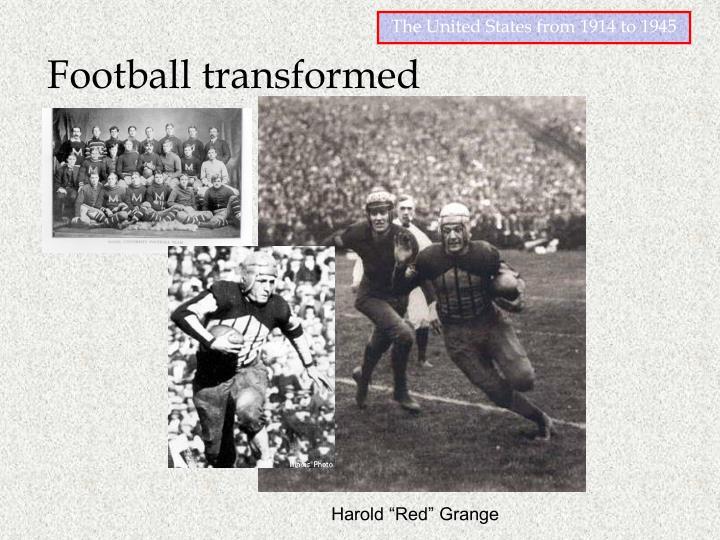 Football transformed