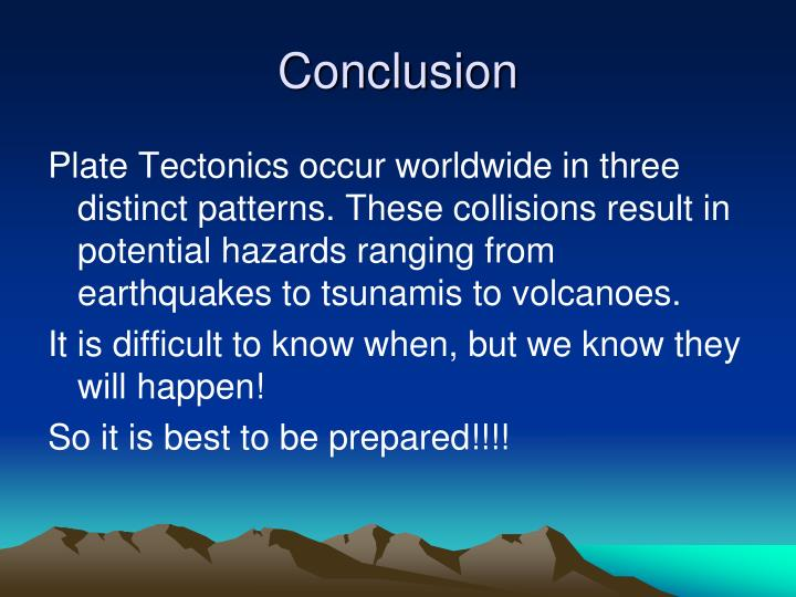 conclusion of plate tectonics Fourth grade plate tectonics 1 week lesson plans and activities plate tectonics week 3 conclusion: which situations.