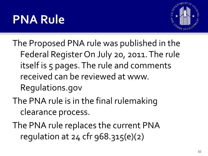 The Proposed PNA rule was published in the Federal Register On July 20, 2011. The rule itself is 5 pages. The rule and comments received can be reviewed at www. Regulations.gov