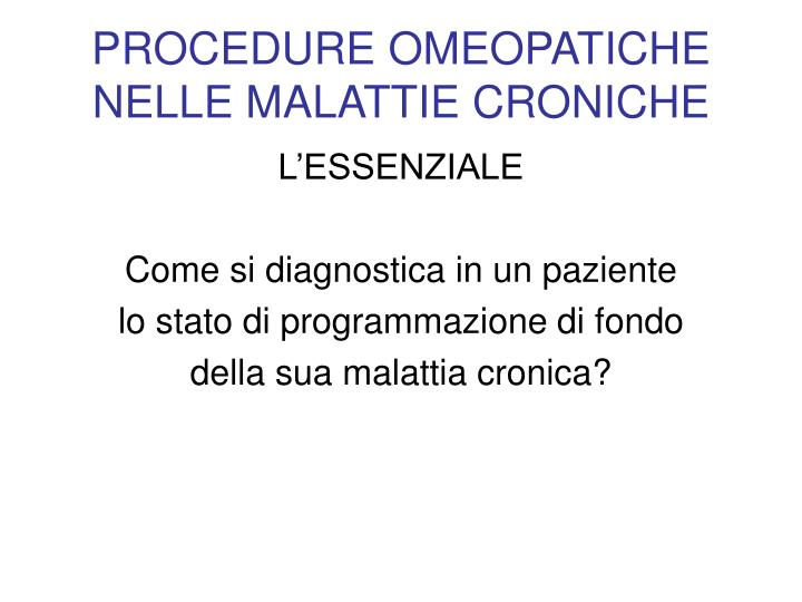 PROCEDURE OMEOPATICHE NELLE MALATTIE CRONICHE