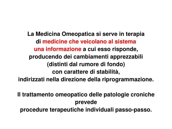 La Medicina Omeopatica si serve in terapia