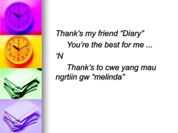"Thank's my friend ""Diary"""