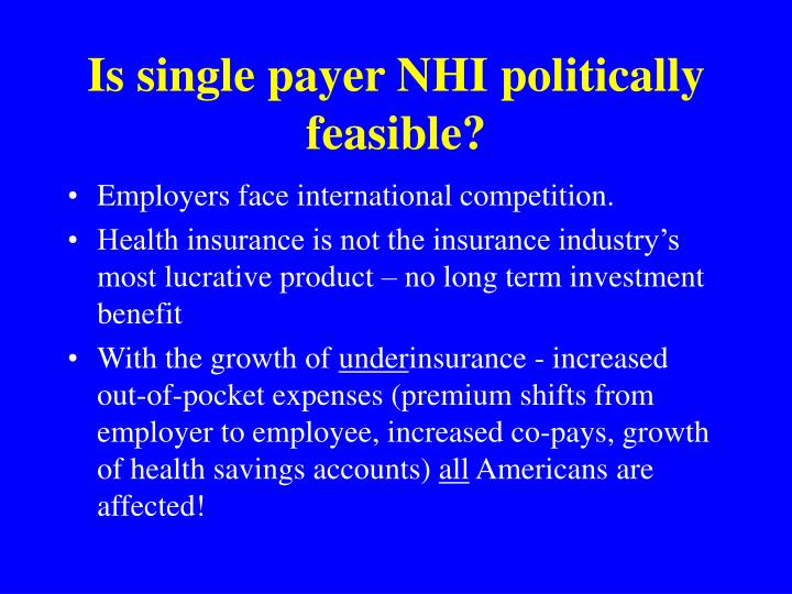 Is single payer NHI politically feasible?