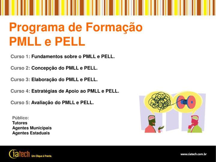 Programa de Formação PMLL e PELL