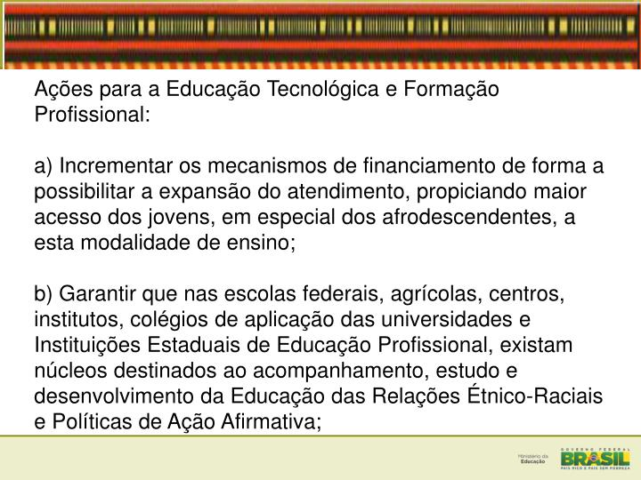 Ações para a Educação Tecnológica e Formação Profissional: