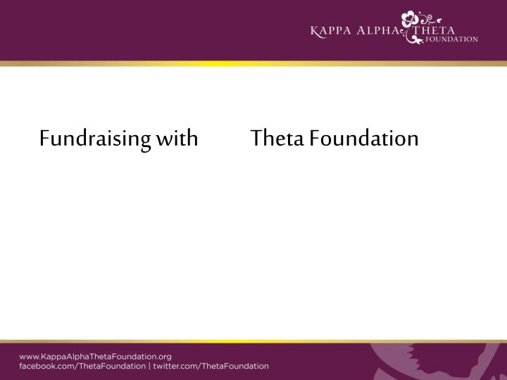 Fundraising with           Theta Foundation