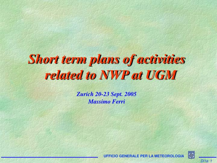 Short term plans of activities related to NWP at UGM