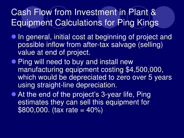 Cash Flow from Investment in Plant & Equipment Calculations for Ping Kings