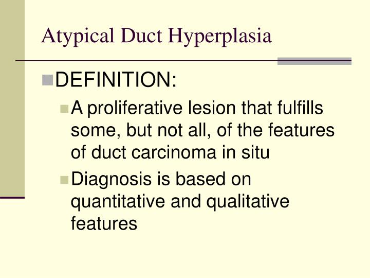 Atypical Duct Hyperplasia