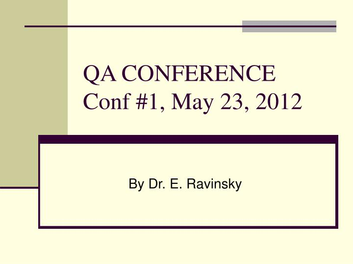 Qa conference conf 1 may 23 2012