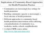 implications of community based approaches for health promotion practice