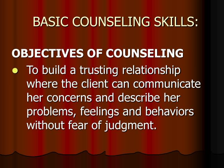BASIC COUNSELING SKILLS: