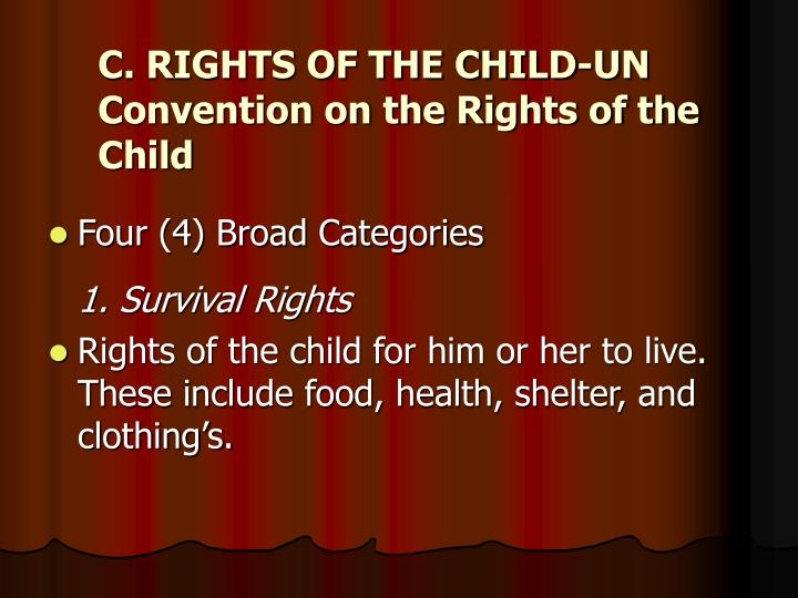 C. RIGHTS OF THE CHILD-UN Convention on the Rights of the Child