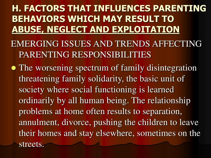 H. FACTORS THAT INFLUENCES PARENTING BEHAVIORS WHICH MAY RESULT TO