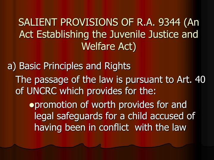 SALIENT PROVISIONS OF R.A. 9344 (An Act Establishing the Juvenile Justice and Welfare Act)