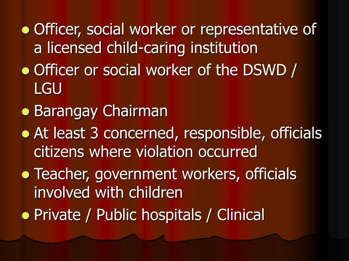 Officer, social worker or representative of a licensed child-caring institution