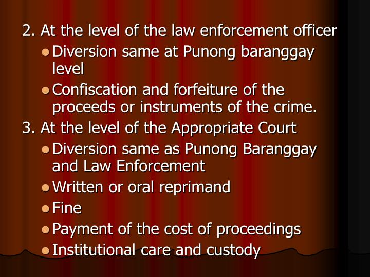 2. At the level of the law enforcement officer
