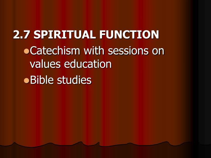 2.7 SPIRITUAL FUNCTION
