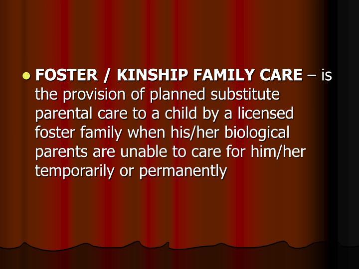 FOSTER / KINSHIP FAMILY CARE