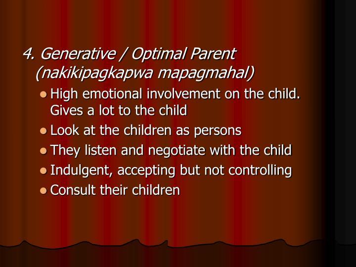 4. Generative / Optimal Parent (nakikipagkapwa mapagmahal)