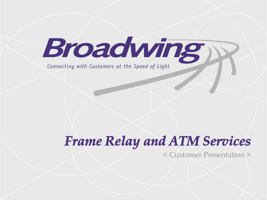 PPT - Frame Relay and ATM Services PowerPoint Presentation - ID:4607031