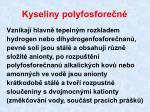 kyseliny polyfosfore n1