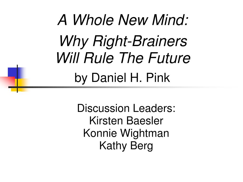 Ppt A Whole New Mind Why Right Brainers Will Rule The Future By